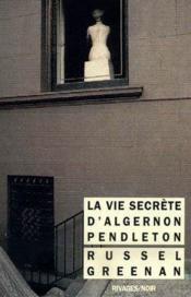 La vie secrète d'Argernon Pendleton - Couverture - Format classique