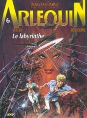 Arlequin t.6 ; le labyrinthe - Couverture - Format classique