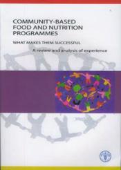 Communitybased food and nutrition programmes what makes them successful a review and analysis of exp - Couverture - Format classique