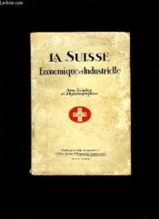 La Suisse Economique Et Industrielle. - Couverture - Format classique