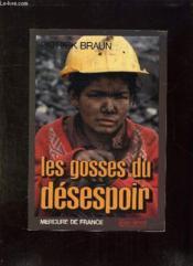 Les Gosses Du Desespoir. Le Drame Des Enfants Proletaires. - Couverture - Format classique