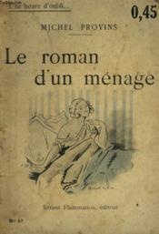 Le Roman D'Un Menage. Collection : Une Heure D'Oubli N° 47 - Couverture - Format classique