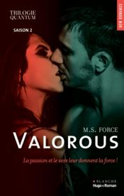 Quantum trilogy t.2 ; valorous  - M. S. Force