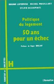 Politique du logement ; 50 ans pour un échec - Intérieur - Format classique