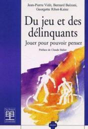 Du Jeu Et Des Delinquants - Couverture - Format classique