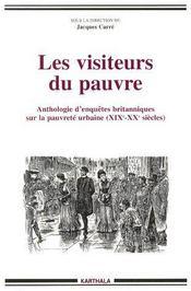 Les visiteurs du pauvre ; anthologie d'enquêtes britanniques sur la pauvreté urbaine (XIXe-XXe siècles) - Couverture - Format classique