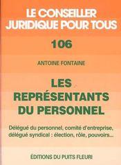 Les representants du personnel. delegue du personnel, comited'entreprise, delegue syndical : electio - Intérieur - Format classique
