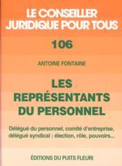 Les representants du personnel. delegue du personnel, comited'entreprise, delegue syndical : electio - Couverture - Format classique