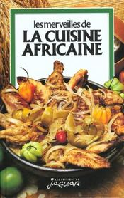 Les Merveilles De La Cuisine Africaine - Intérieur - Format classique