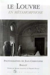 Louvre En Metamorphose (Le) - Couverture - Format classique
