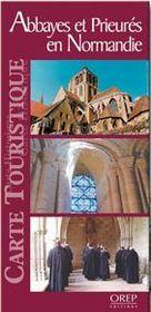 Abbayes et prieurés en Normandie ; carte touristique - Intérieur - Format classique
