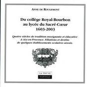 Du college royal-bourbon au lycee du sacre-coeur, 1603-2003 - Intérieur - Format classique