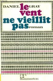 Le Vent Ne Vieillit Pas. - Couverture - Format classique