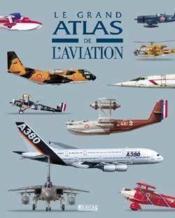 Le Grand Atlas De L'Aviation - Couverture - Format classique