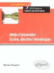 Alejo Carpentier Ecrire Decrire L'Amerique - Intérieur - Format classique