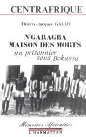 N'garagba, la maison des morts ; un prisonnier sous Bokassa - Couverture - Format classique