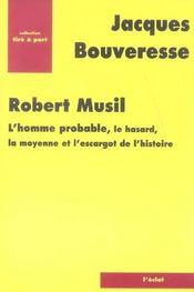 Robert Musil ; l'homme probable, le hasard, la moyenne et l'escargot de l'histoire - Intérieur - Format classique