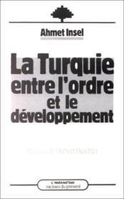 La Turquie entre l'ordre et le développement - Couverture - Format classique