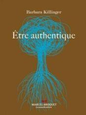 Vente  être authentique  - Barbara Killinger