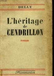 L'Heritage De Cendrillon. - Couverture - Format classique