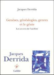 Genèses, généalogies, genres et le génie ; les secrets de l'archive - Couverture - Format classique