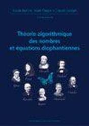 Theorie Algorithmique Des Nombres Et Equations Diophantiennes Journees X-Ups 2005 - Couverture - Format classique
