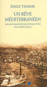 Un Reve Mediterraneen ; Des Saint-Simoniens Aux Intellectuels Des Annees Trente - Intérieur - Format classique
