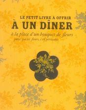 Le petit livre à offrir à un diner à la place d'un bouquet de fleurs (parce que les fleurs, c'est périssable) - Intérieur - Format classique