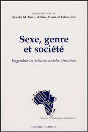 Sexe, genre et societe. engendrer les sciences sociales africaines - Couverture - Format classique