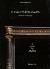 Cheminées françaises ; à travers les styles - Couverture - Format classique