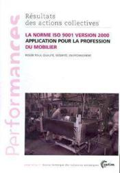 La norme iso 9001 version 2000 application pour la profession du mobilier performances resultats des - Couverture - Format classique