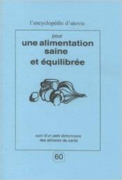 Alimentation saine et équilibrée ; petit dictionnaire des aliments de santé - Couverture - Format classique
