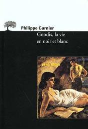 Goodis, La Vie En Noir Et Blanc - Intérieur - Format classique