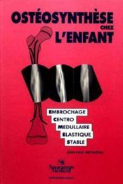 Osteosynthese De L Enfant Par Embrochage Centro Medullaire Elastique Stable - Couverture - Format classique