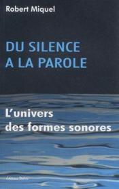 Du silence à la parole ; l'univers des formes sonores - Couverture - Format classique