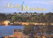 Le golfe du morbihan ; De Locmariaquer 0 Port-Navalo - Couverture - Format classique