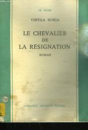 Le Chevalier De La Resignation. - Couverture - Format classique