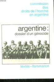 Commission Des Droits De L'Homme En Argentine. Argentine : Dossier D'Un Genocide. - Couverture - Format classique