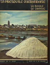 La Presqu'Ile Guerandaise - La Baule - Le Croisic - Couverture - Format classique