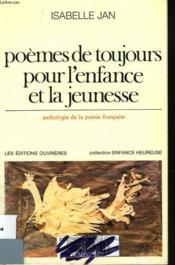 Poemes De Toujours Pour L'Enfance Et La Jeunesse. Anthologie De La Poesie Francaise. - Couverture - Format classique