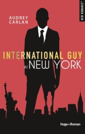 Vente livre :  International guy ; New York  - Audrey Carlan