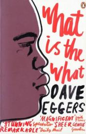 Vente  What is the what  - Dave Eggers