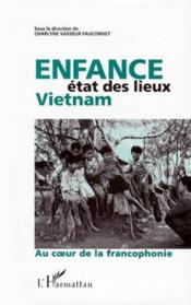 Enfance Etat Des Lieux Vietnam Au Coeur De La Francoph - Couverture - Format classique