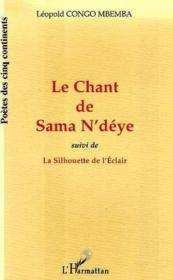Le chant de Sama n'Deye ; la silhouette de l'éclair - Couverture - Format classique