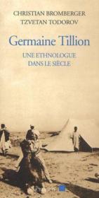 Germaine Tillion ; une ethnologue dans le siècle - Couverture - Format classique
