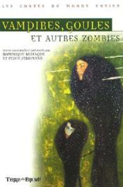 Vampires, Goules Et Autres Zombies - Couverture - Format classique