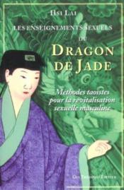Dragon De Jade - Les Enseignements Sexuels Du... - Couverture - Format classique