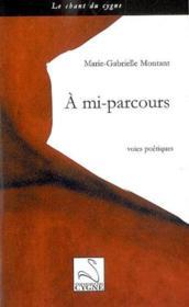 A mi-parcours : voies poetiques - Couverture - Format classique