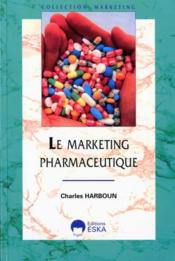 Le marketing pharmaceutique - Couverture - Format classique