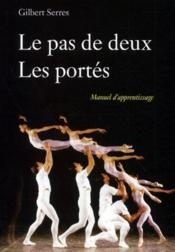 Le Pas De Deux ; Les Portés ; Manuel D'Apprentissage - Couverture - Format classique